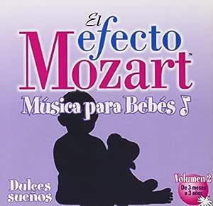 El Efecto Mozart-Dulces Sueños: Efecto Mozart-Musica Para