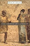 The Death of Comedy, Segal, Erich, 067401247X