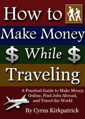 amazon com how to make money while traveling a practical guide to rh amazon com travel guide books for alaska travel guide book series