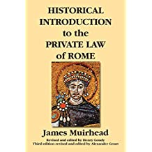 Historical Introduction to the Private Law of Rome. Third Edition. Revised and Edited by Alexander Grant