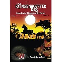 The Klingenhoeffer Kids: Book I in the Klingenhoeffer Series (Volume 1)