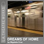 Dreams of Home | Migdalia Cruz
