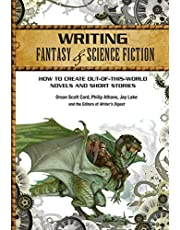 Writing Fantasy & Science Fiction: How to Create Out-of-This-World Novels and Short Stories