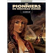PIONNIERS DU NOUVEAU MONDE (LES) T.06 : LA MORT DU LOUP