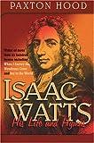 Isaac Watts, Edwin Paxton Hood, 1840300981