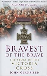 Bravest of the Brave: The Story of the Victoria Cross