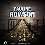 The Suffocating Sea: An Andy Horton Mystery | Pauline Rowson