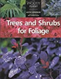Trees and Shrubs for Foliage (The woody plant)