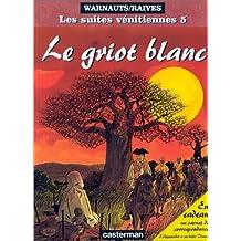 LES SUITES VÉNITIENNES T05 LE GRIOT BLANC