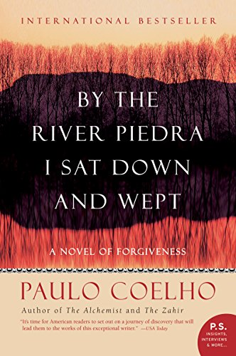By the River Piedra I Sat Down and Wept: A Novel of Forgiveness cover
