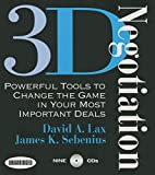 3-D Negotiation: Powerful Tools for Changing the Game in Your Most Important Deals (Your Coach in a Box)