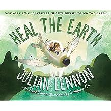Heal the Earth (A Julian Lennon White Feather Flier Adventure Book 2)