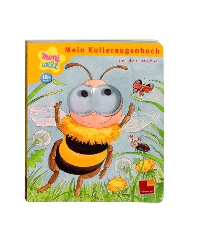 Miniwelt: Mein Kulleraugenbuch. In der Natur