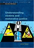 Understanding Victims and Restorative Justice, Dignan, James, 0335209807