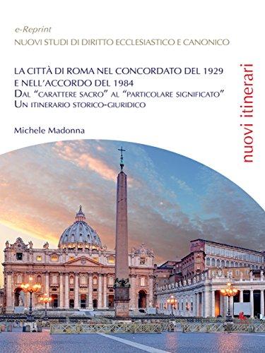 La città di Roma nel Concordato del 1929 e nell'Accordo del 1984 (Italian Edition)