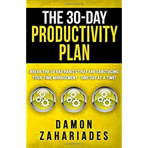 The 30-Day Productivity Plan: Break The 30 Bad Habits That Are Sabotaging Your Time Management – One Day At A Time! (The 30-Day Productivity Guide Series) Paperback – 15 Nov. 2016