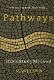 img - for Pathways Bible Study Method: A better way to do Bible study... book / textbook / text book