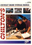 Chilton's Chevrolet Engine Overhaul Manual, Chilton Automotive Editorial Staff, 0801987946