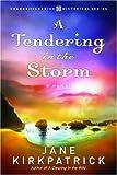 A Tendering in the Storm, Jane Kirkpatrick, 1578567351