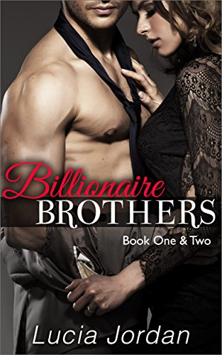 Presented for the first time as a Special Edition are Books One and Two of Lucia Jordan's Bestselling series, 'Billionaire Brothers'. What do you do when your best friend sets you up on a blind date with not one but two gorgeous brothers? Rebecca has...