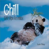 Chill: 100 Tips to Relax (100 Tips Series)
