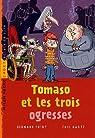 Tomaso et les trois ogresses par Friot