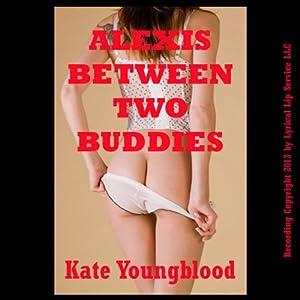 Alexis Between Two Buddies Audiobook