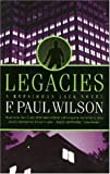 Legacies, F. Paul Wilson, 0812571991