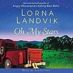 Oh My Stars: A Novel | Lorna Landvik