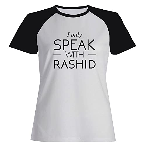 Idakoos I only speak with Rashid - Nomi Maschili - Maglietta Raglan Donna