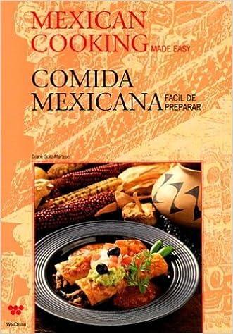 Mexican cooking made easy comida mexicana facil de preparar english mexican cooking made easy comida mexicana facil de preparar english and spanish edition diane soliz martese 9780941676298 amazon books forumfinder Gallery