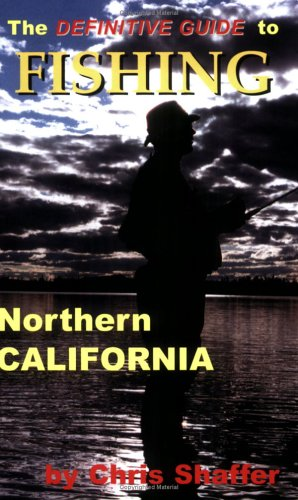 The Definitive Guide to Fishing Northern California (Best Fishing In Northern California)