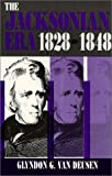 The Jacksonian Era, 1828-1848, Van Deusen, Glyndon G., 0881336769