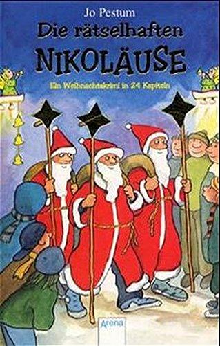 Die rätselhaften Nikoläuse: Ein Weihnachtskrimi in 24 Kapiteln (Arena Taschenbücher)
