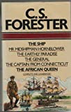 Collected Works: The Ship, Mr. Midshipman Hornblower, The Earthly Paradise, The General, The Captain From Connecticut, The African Queen