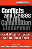 Conflicts and Crises in the Composition Classroom : And What Instructors Can Do about Them, Skorczewski, Dawn and Parfitt, Matthew, 0867095415