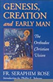 Genesis, Creation and Early Man : The Orthodox Christian Vision, Rose, Seraphim, 1887904026