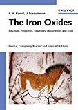 The Iron Oxides : Structure, Properties, Reactions, Occurences and Uses, Schwertmann, Udo and Cornell, Rochelle M., 3527302743