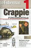 In-Fisherman Critical Concepts 1: Crappie Fundamentals Book (Critical Concepts (In-Fisherman))