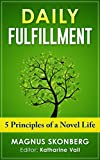 Daily Fulfillment: 5 Principles of a Novel Life