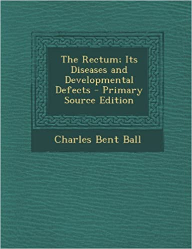 Book Rectum: Its Diseases and Developmental Defects
