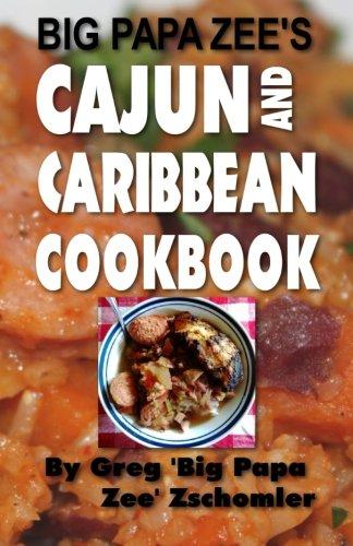 Download Big Papa Zee's Cajun and Caribbean Cookbook pdf epub