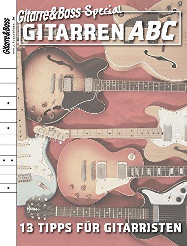 Gitarren ABC: 13 Tipps für Gitarristen (Ratgeber Musik und Instrumente) (German Edition)