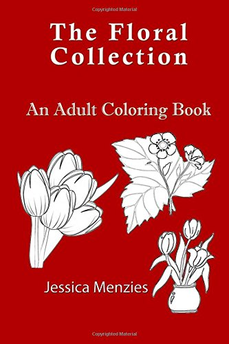The Floral Collection: An Adult Coloring Book [Menzies, Jessica] (Tapa Blanda)