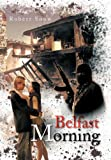 Belfast Morning, Robert Snow, 146703987X