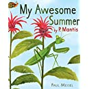 My Awesome Summer by P. Mantis (A Nature Diary Book 1)