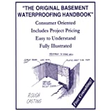 The Original Basement Waterproofing Handbook