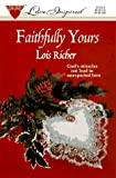 Faithfully Yours, Lois Richer, 0373870159