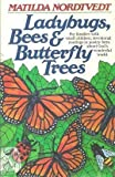 Ladybugs Bees and Butterfly Trees, Matilda Nordtvedt, 0871238209