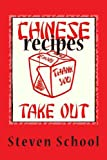 Chinese Takeout Recipes, Steven School, 148492696X